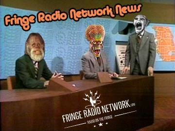 Ultimate Antidote to the News (Fringe Radio Network News)